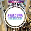 A Geek's Guide To Comic Con